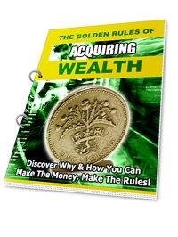 The Golden Rules of Acquiring Wealth Cover